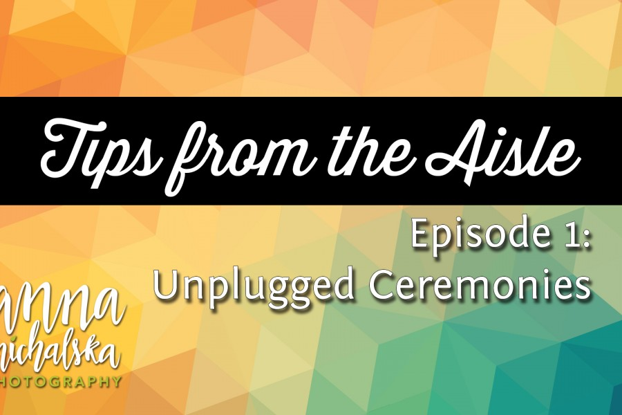 unplugged wedding ceremonies { tips from the aisle }
